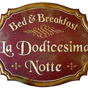 Bed & Breakfast La Dodicesima Notte photos Exterior